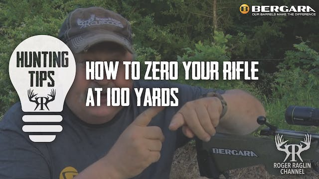 Zeroing Your Rifle In • Hunting Tips