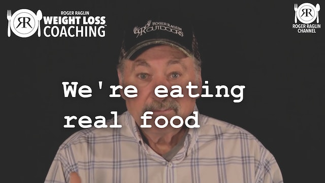 5. We're eating real food • Weight Loss Coaching