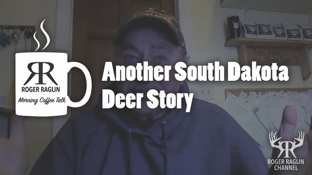 Another South Dakota Deer Story • Morning Coffee