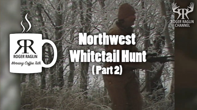 Northwest Whitetail Hunt • Part 2 • Morning Coffee
