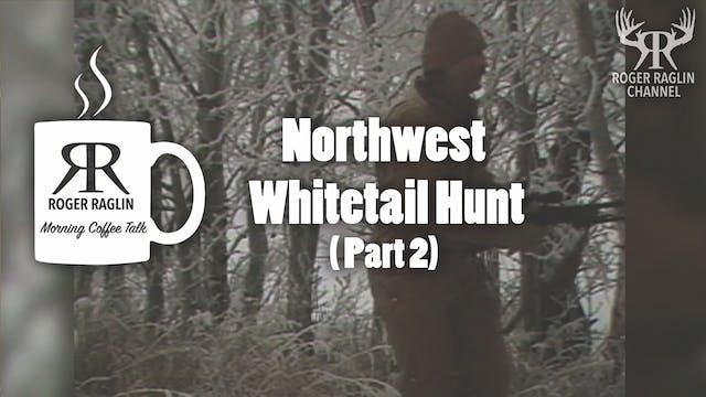 Northwest Whitetail Hunt • Part 2 • M...