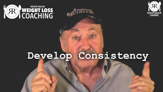 88. Develop Consistency • Weight Loss Coaching