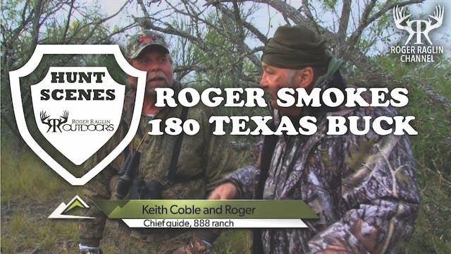 "Roger Smokes A Big 180"" Texas Buck in..."