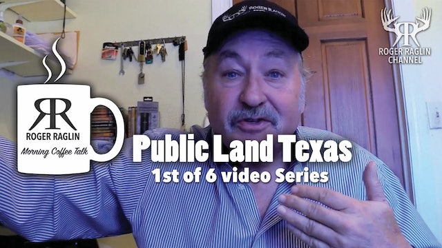 #1 Public Land Texas - 1st of 6 Video Series • Morning Coffee