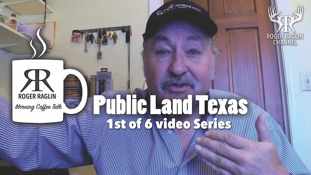 #1 Public Land Texas - 1st of 6 video...