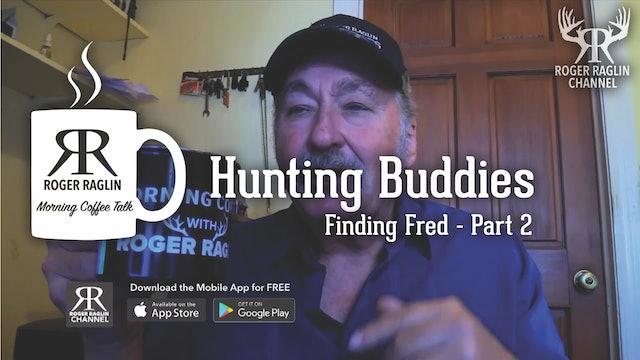 Hunting Buddies (Finding Fred) Part 2 • Morning Coffee