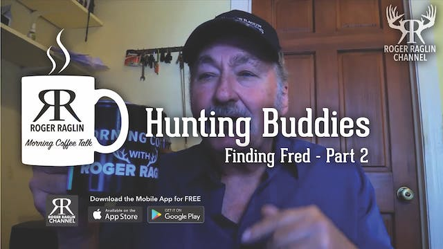 Hunting Buddies (Finding Fred) Part 2...
