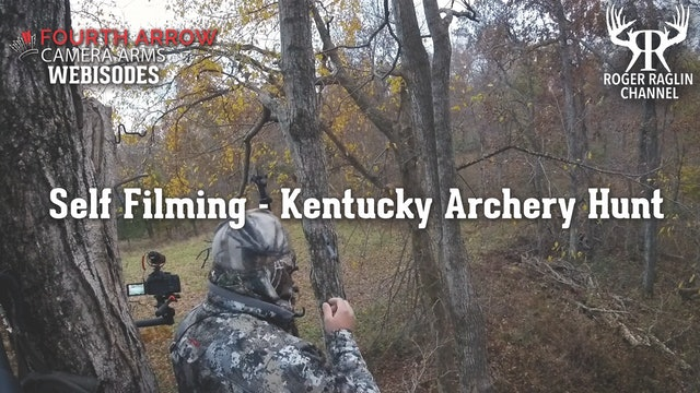 Self Filming - Kentucky Archery Hunt • Fourth Arrow Webisodes