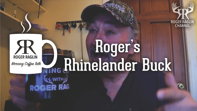 Roger's Rhinelander Buck • Morning Coffee