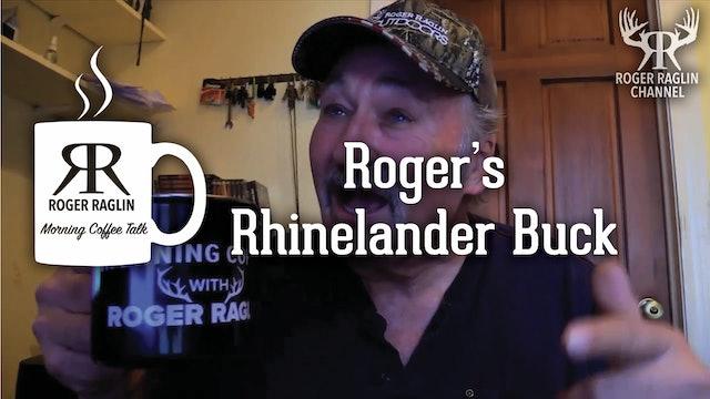 Roger's Rhinelander Buck • Morning Coffee