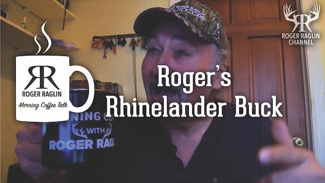 Roger's Rhinelander Buck • Morning Co...