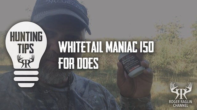 Whitetail Maniac 150 for Does • Hunting Tips