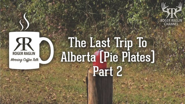 The Last Trip To Alberta (Pie Plates)...