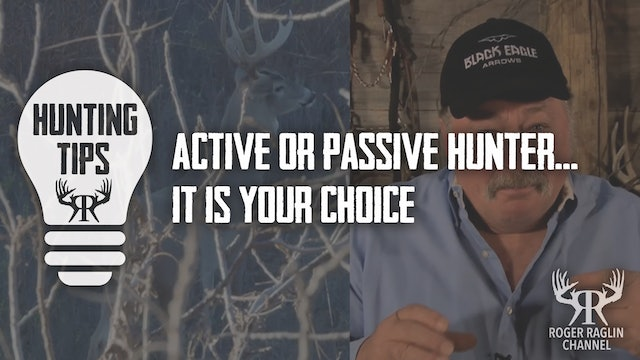 Active or Passive Hunter - Your Choice • Hunting Tips