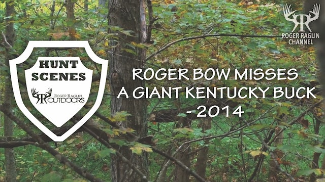 Roger Misses a Giant Kentucky Buck With His Bow - 2014 • Hunt Scenes