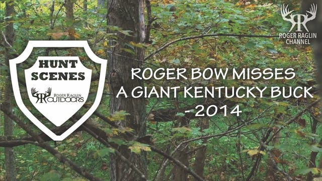 Roger Misses a Giant Kentucky Buck Wi...