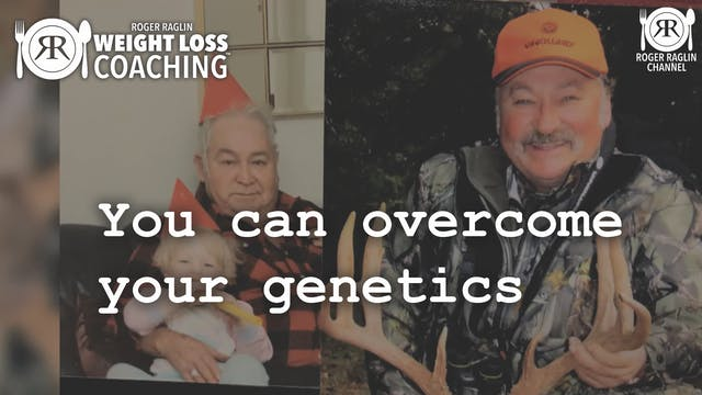 58. You can overcome your genetics • ...