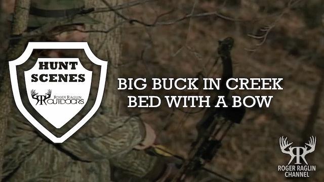 Big Buck Bow in Creek Bed • Hunt Scenes