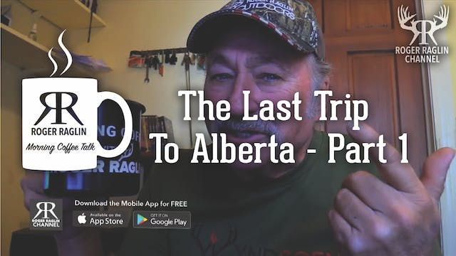 The Last Trip to Alberta - Part 1 • M...