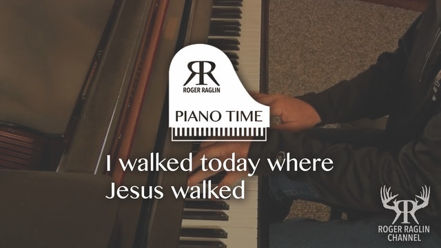 I Walked Today Where Jesus Walked • Piano Time