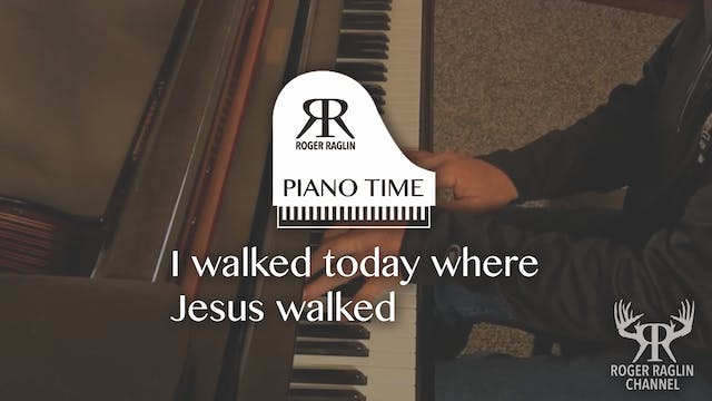 I Walked Today Where Jesus Walked • P...