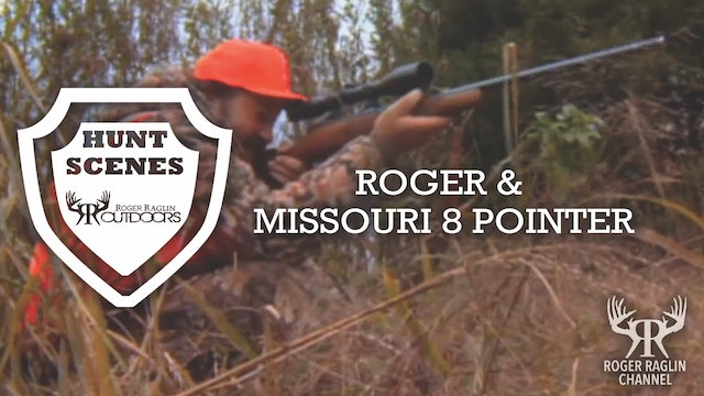 Roger and Missouri 8 Pointer • Hunt Scenes