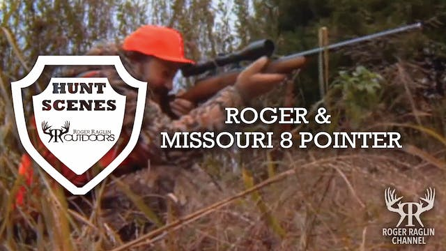 Roger and Missouri 8 Pointer • Hunt S...