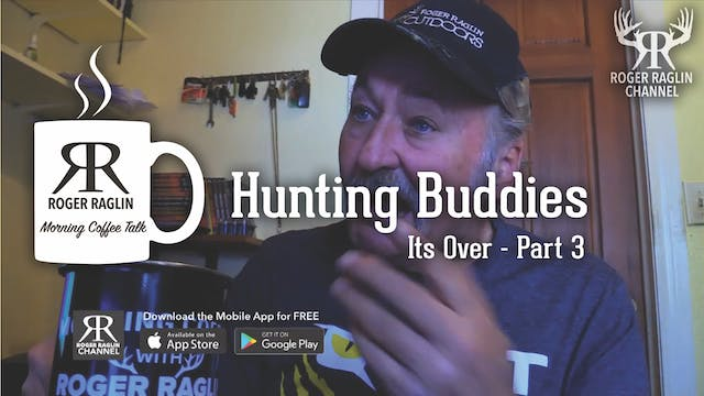 Hunting Buddies (It's Over) Part 3 • ...