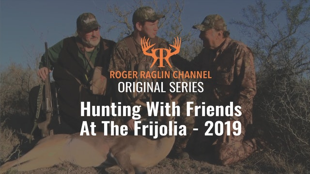 Hunting with Friends at the Frijolia • 2019