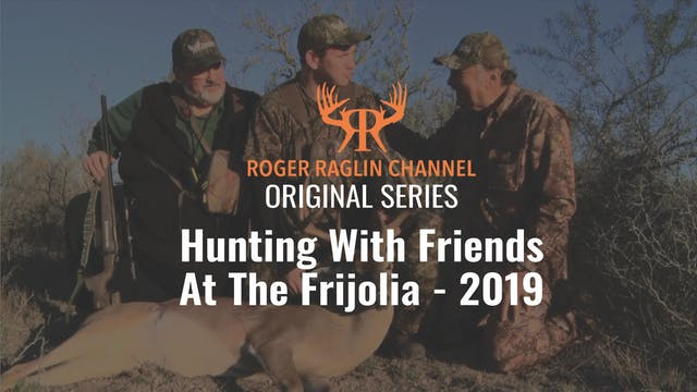 Hunting with Friends at the Frijolia ...