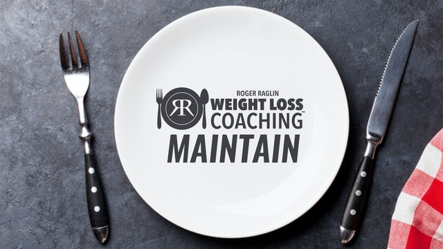 Weight Loss Coaching:  Maintain