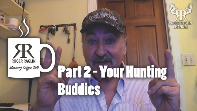 Part 2 - Your Hunting Buddies • Morning Coffee
