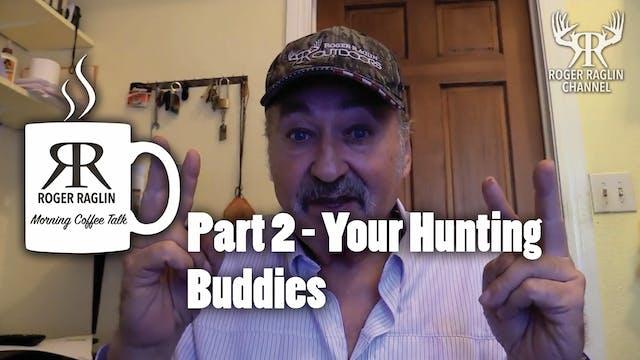 Part 2 - Your Hunting Buddies • Morni...