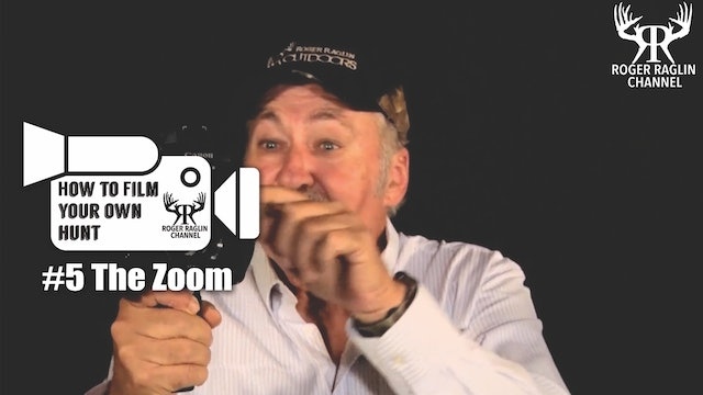 #5 The Zoom • How To Film Your Own Hunt