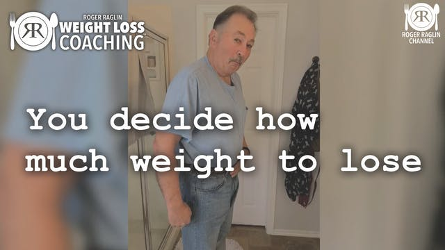 75. You decide how much weight to los...