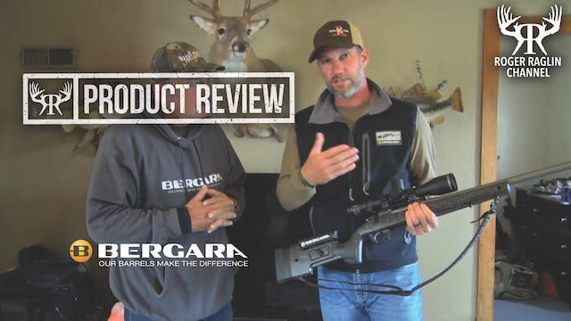 Tony and Roger Talk Bergara Rifles • ...