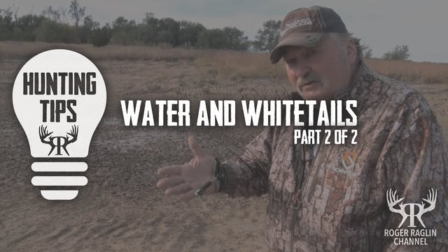 Water & Whitetails 2 of 2 • Hunting Tips