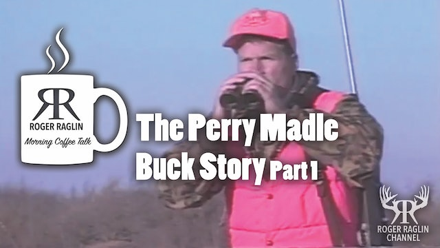 The Perry Madle Buck Story Part 1 • Morning Coffee