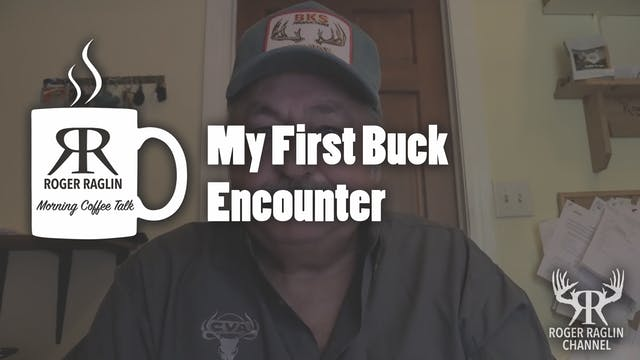 My First Buck Encounter • Coffee Talk