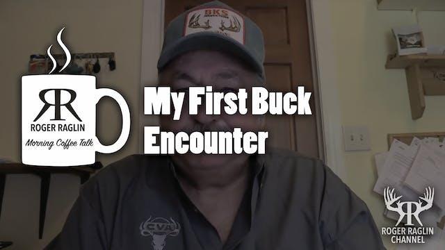 My First Buck Encounter • Coffee Talk