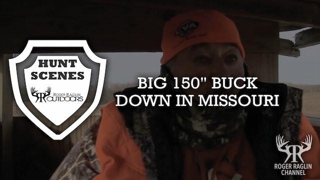 "Big 150"" Buck Down in MO • Hunt Scenes"