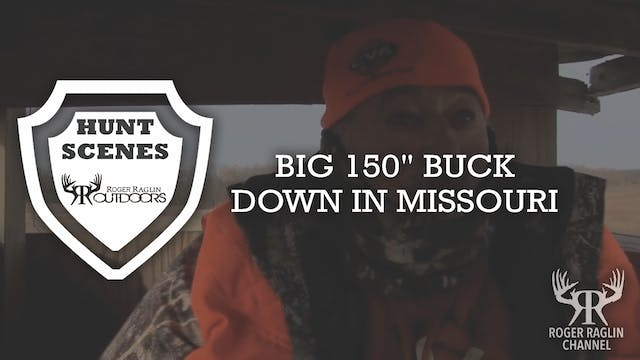 "Big 150"" Buck Down in MO • Hunt Scenes"