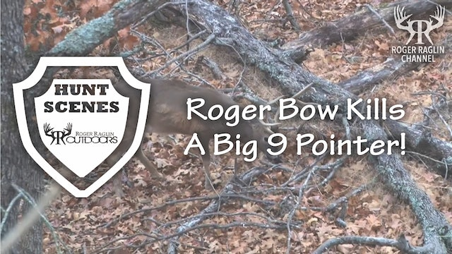 Roger Bow Kills a Big 9 Pointer in 2011 • Hunt Scenes
