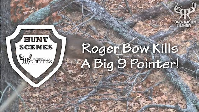 Roger Bow Kills a Big 9 Pointer in 20...