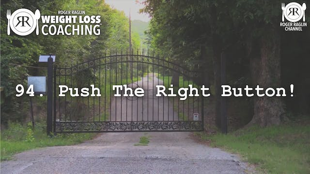 94. Push the Right Button • Weight Lo...
