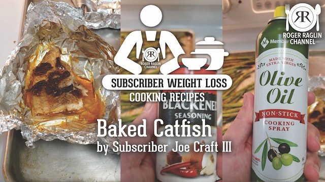 Baked Catfish - Joe Craft III • Subscriber Weight Loss Cooking Recipes