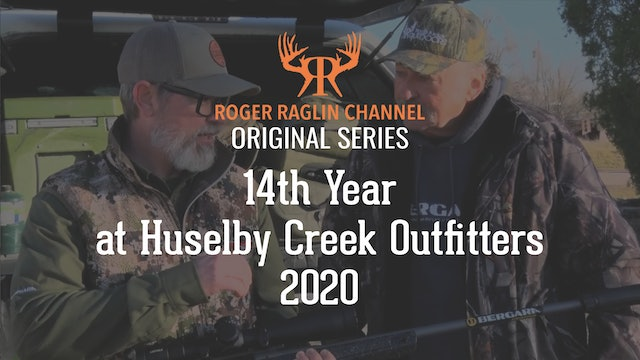 14th Year at Huselby Creek Outfitters - 2020 • Original Series