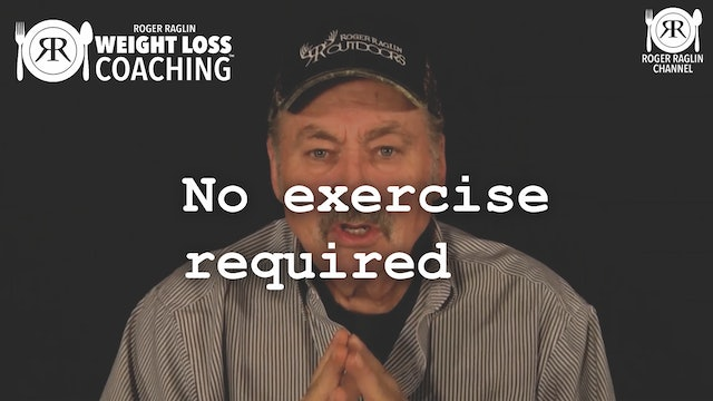 6. No exercise required • Weight Loss Coaching