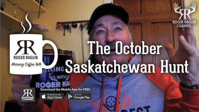 The October Saskatchewan Hunt • Morning Coffee