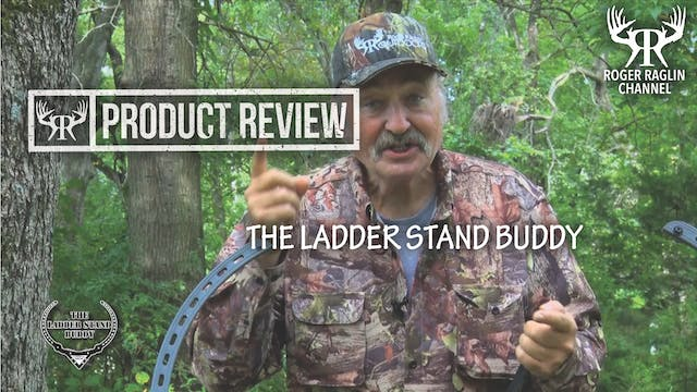 The Ladder Stand Buddy Is A Must Have...